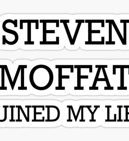 STEVEN MOFFAT Ruined My Life Sticker
