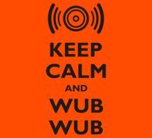Keep Calm and Wub Wub by snailkeeper
