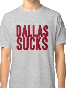 Washington Redskins - Dallas sucks - red Classic T-Shirt