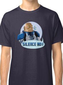 SILENCE BOY!! Classic T-Shirt