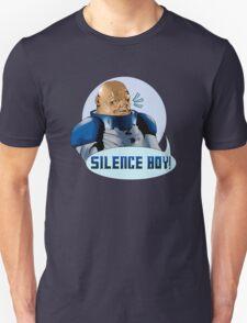 SILENCE BOY!! Unisex T-Shirt