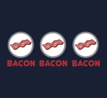 Bacon Bacon Bacon by CarbonClothing