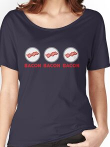 Bacon Bacon Bacon Women's Relaxed Fit T-Shirt