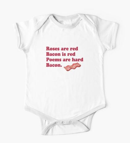 Roses Are Red, Bacon. One Piece - Short Sleeve