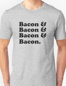 Bacon & Bacon & Bacon & Bacon T-Shirt