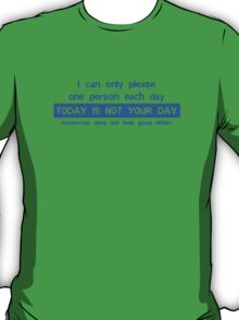 I Can Only Please One Person T-Shirt