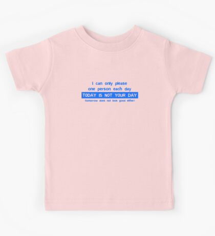 I Can Only Please One Person Kids Tee