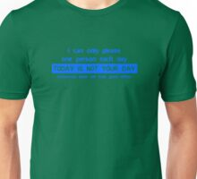 I Can Only Please One Person Unisex T-Shirt