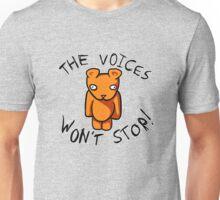 The Voices Won't Stop Unisex T-Shirt
