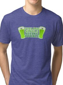Feeling Single Seeing Double St Patrick's Day Tri-blend T-Shirt