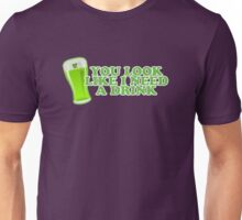 You Look Like I Need A Drink St Patricks Day Unisex T-Shirt