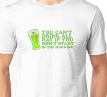 St Paddys You Can't Drink All Day If You Don't Start In The Morning Unisex T-Shirt