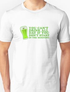 St Paddys You Can't Drink All Day If You Don't Start In The Morning T-Shirt