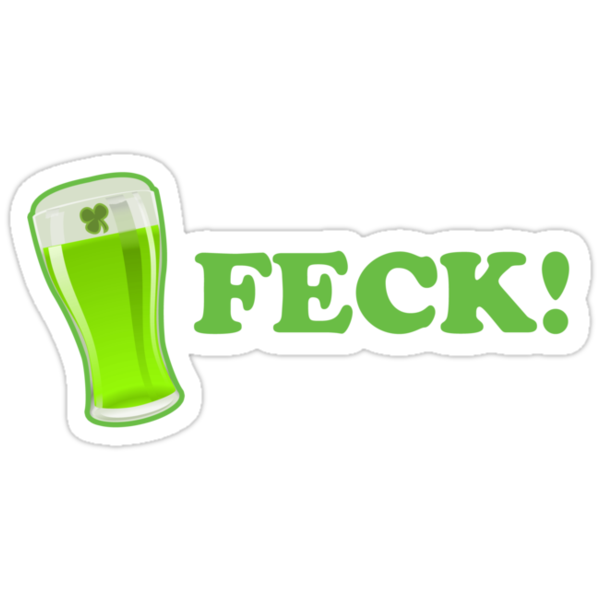 St Patricks Day Feck! by CarbonClothing