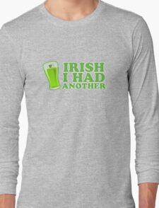 Irish I Had Another St Patricks Day Long Sleeve T-Shirt