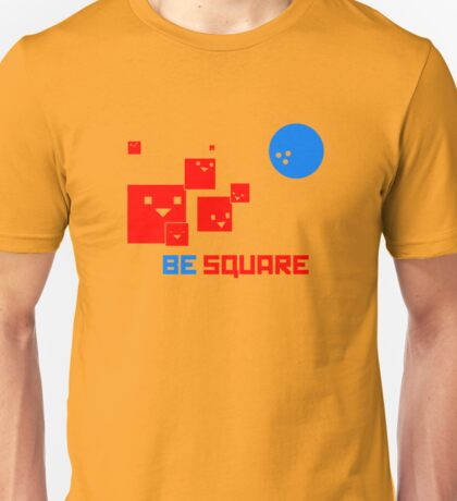Be Square Unisex T-Shirt