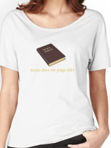 Jesus Dies on Page 681 Women's Relaxed Fit T-Shirt