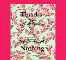 THANKS FOR NOTHING Womens Fitted T-Shirt