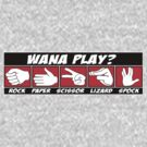 Wana Play Rock, Paper, Scissors, Lizard, Spock? by CarbonClothing