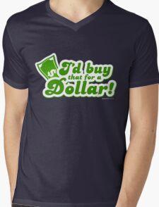 I'd Buy That For A Dollar Mens V-Neck T-Shirt