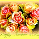 Happy Mother&#x27;s Day Roses by The Creative Minds