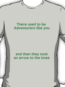 There used to be Adventurers like you... T-Shirt