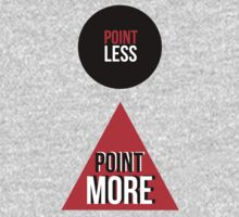 Point Less Point More Tee by Livitup