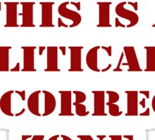 Warning: Politically Incorrect Zone Sticker