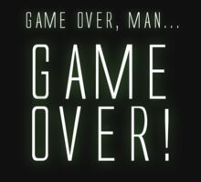 Game over, man...GAME OVER! by philbo84