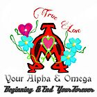 True Love Is Your Alpha and Omega by Charldia