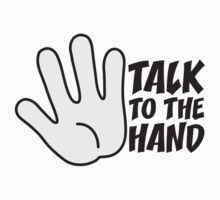Talk To The Hand by Style-O-Mat