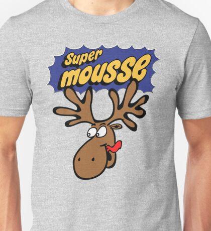 Another Super Mousse t-shirt! Unisex T-Shirt