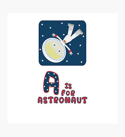 A is for Astronaut Photographic Print