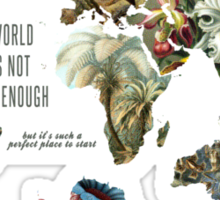 THE WORLD IS NOT ENOUGH Sticker