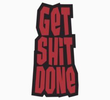 Get Shit Done by Style-O-Mat