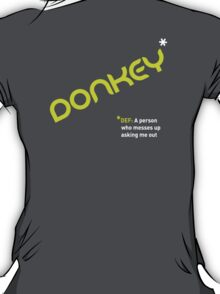 Date T Shirt - Donkey with white definition T-Shirt