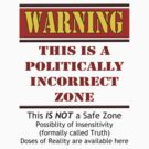 Politically Incorrect Zone by Buckwhite