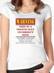 Politically Incorrect Zone Women's Fitted Scoop T-Shirt