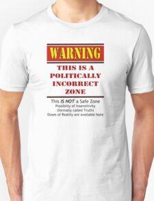 Politically Incorrect Zone Unisex T-Shirt