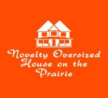 Novelty Oversized House on the Prairie by TeesBox