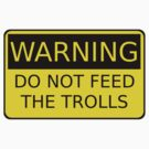 Do Not Feed The Trolls by Jess Meacham