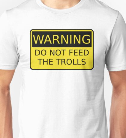 Do Not Feed The Trolls Unisex T-Shirt