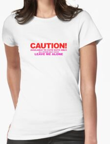 Caution Available To Cute Guys Only Womens Fitted T-Shirt