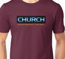 Church You're Damned If You Don't Unisex T-Shirt