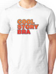 Cool Story Bra Unisex T-Shirt