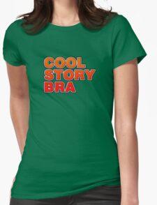 Cool Story Bra Womens T-Shirt