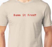 Damn It Fred! Unisex T-Shirt