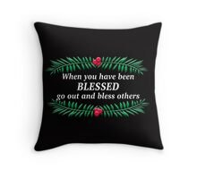 When you have been BLESSED Throw Pillow