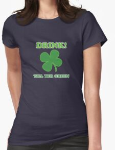 Drink Till Yer Green St Patricks Day Womens Fitted T-Shirt