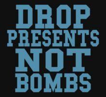 Drop Presents Not Bombs Kids Tee